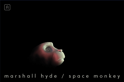 SPACE MONKEY:  Marshall Hyde at Exhibit A